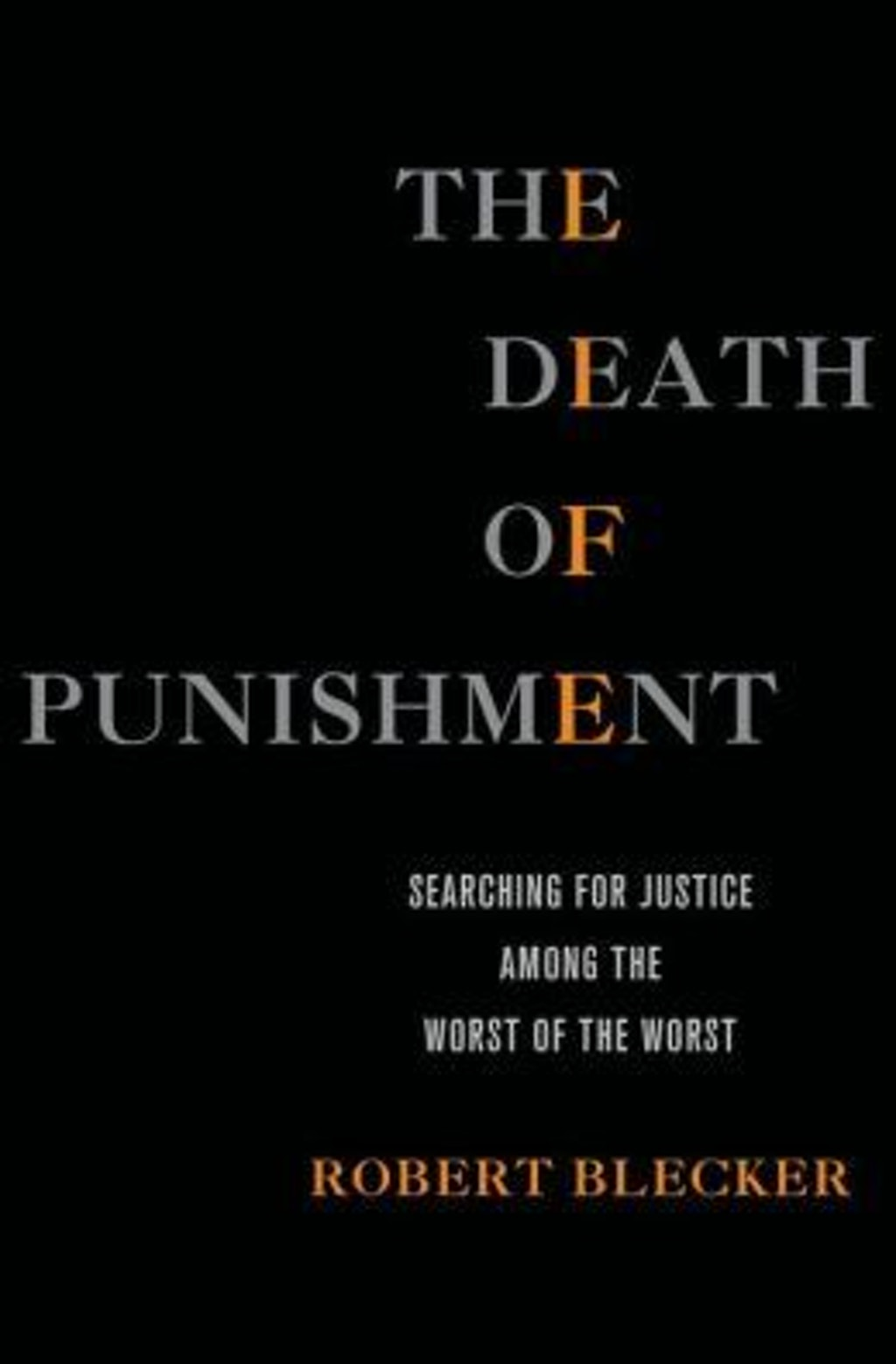 "BOOKS: Robert Blecker's ""The Death of Punishment"""