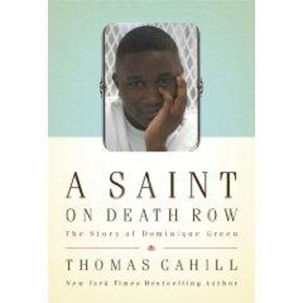 """BOOKS: Thomas Cahill's """"Story of Dominique Green"""""""