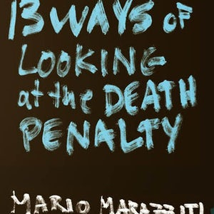 """BOOKS: """"13 Ways of Looking at the Death Penalty"""""""