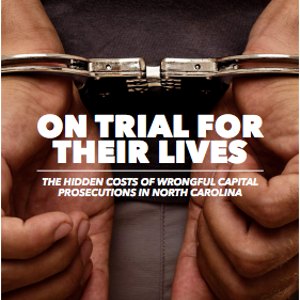 """STUDY: """"The Hidden Costs of Wrongful Capital Prosecutions in North Carolina"""""""