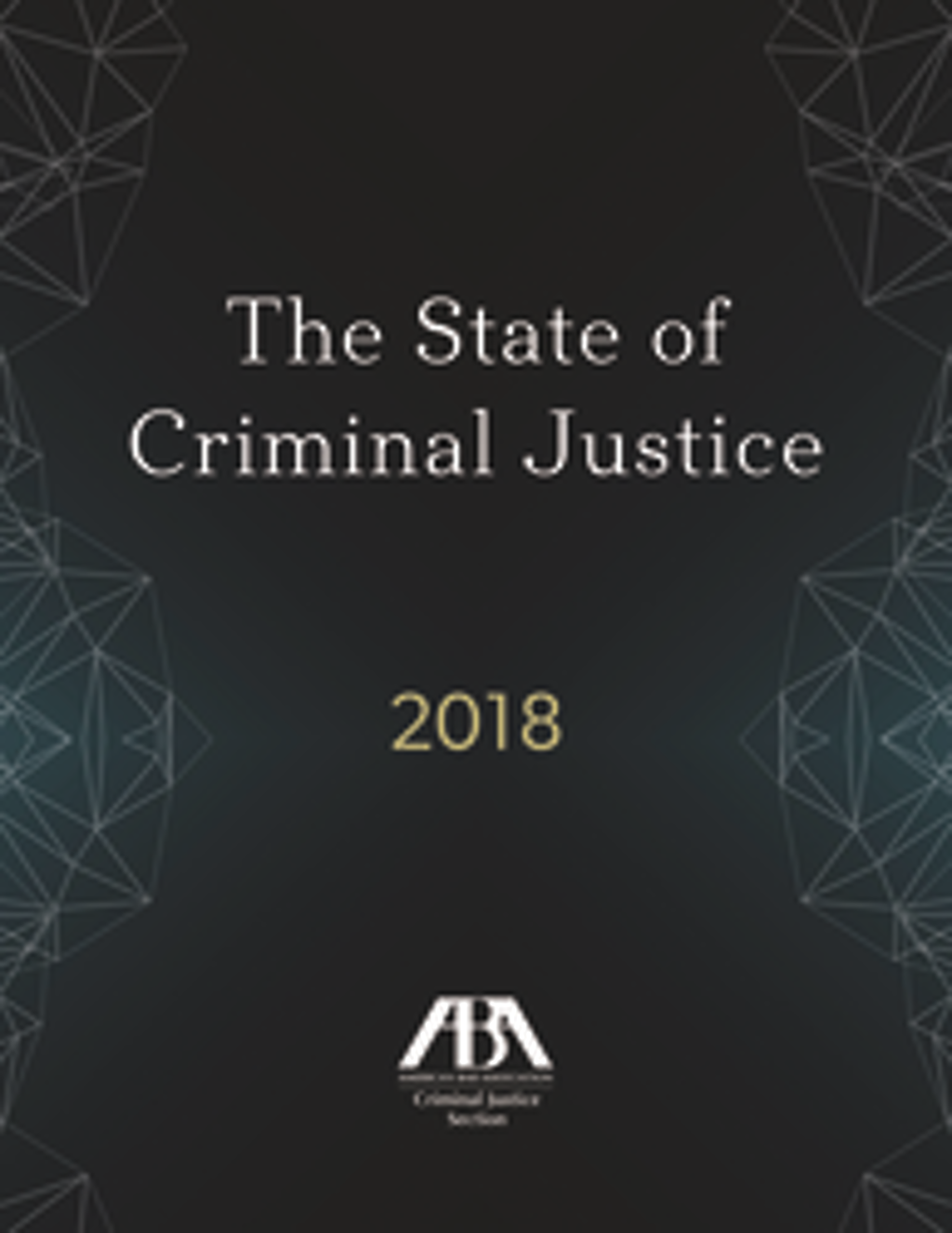 NEW RESOURCES: Capital Punishment and the State of Criminal Justice 2018