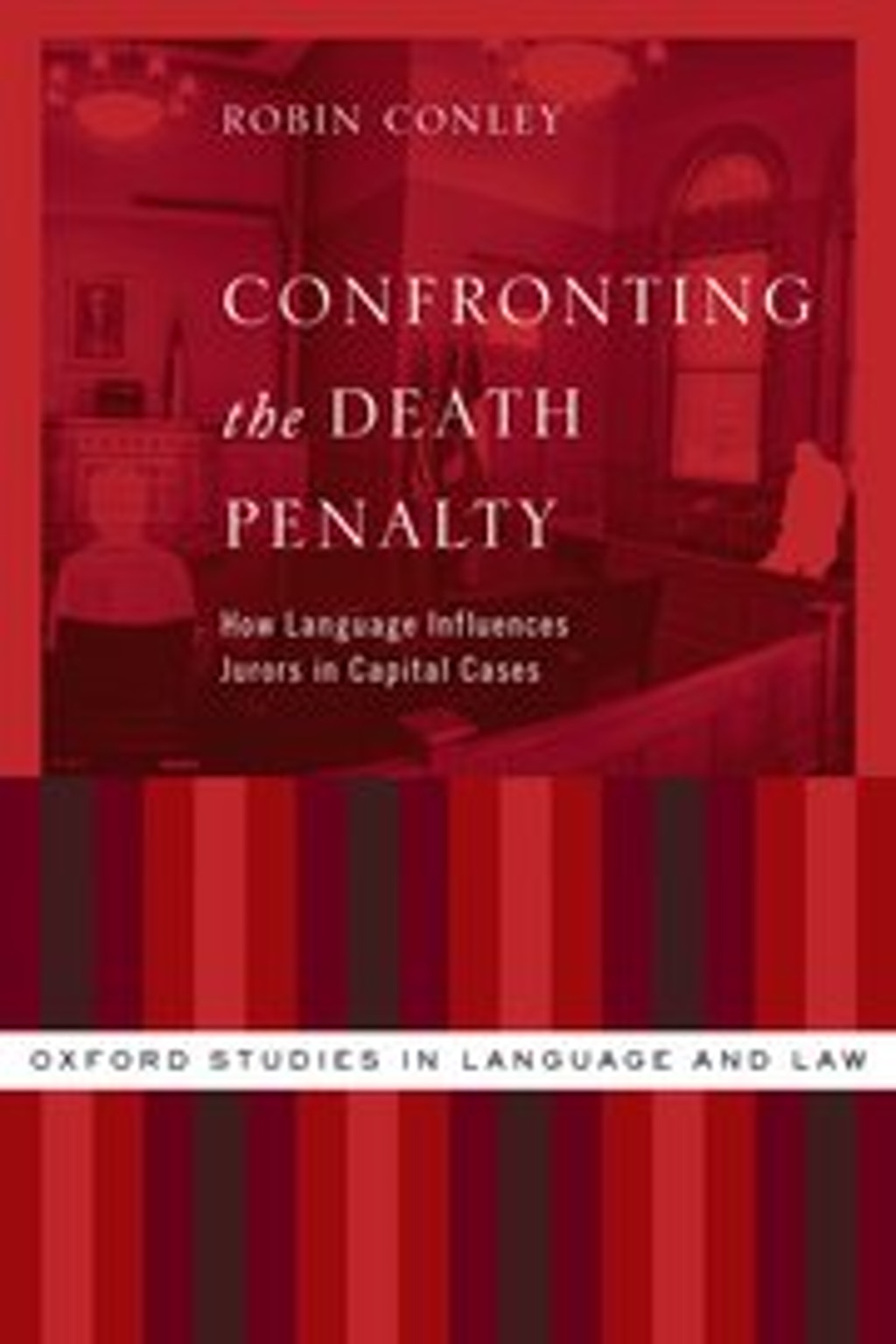 "BOOKS: ""Confronting the Death Penalty: How Language Influences Jurors in Capital Cases"""