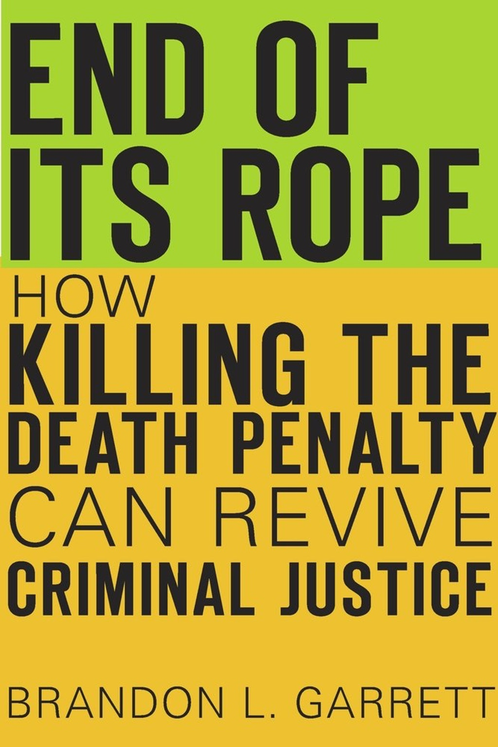 BOOKS: End of Its Rope—How Killing the Death Penalty Can Revive Criminal Justice