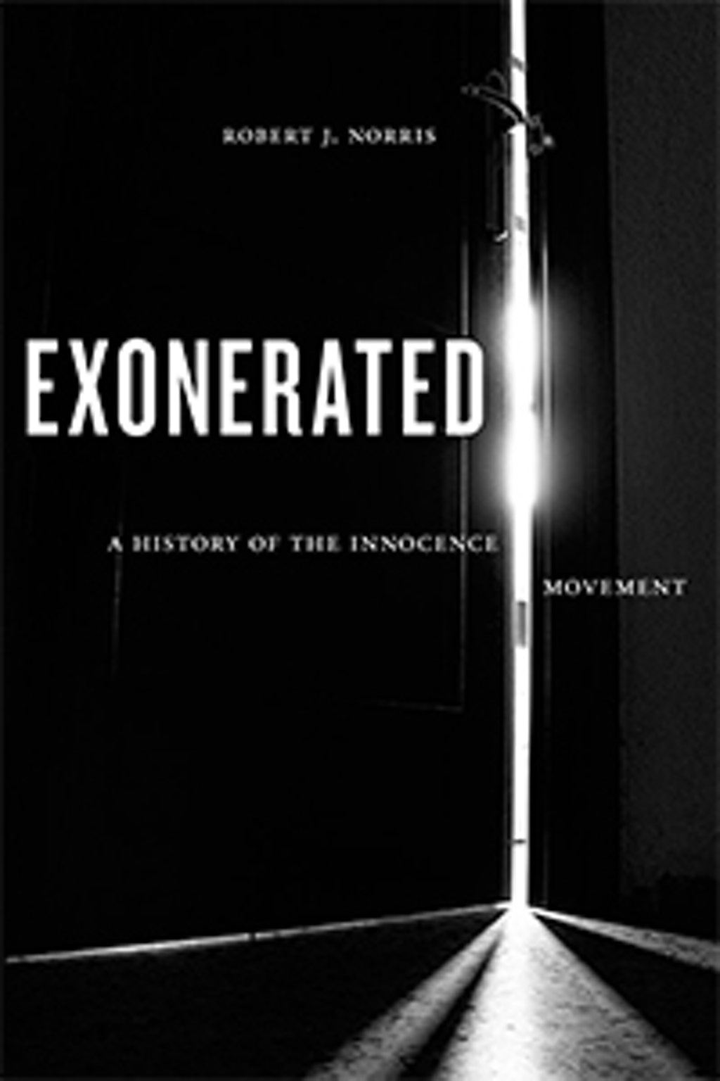 "BOOKS: ""Exonerated"" Tells the Story of the Innocence Movement"