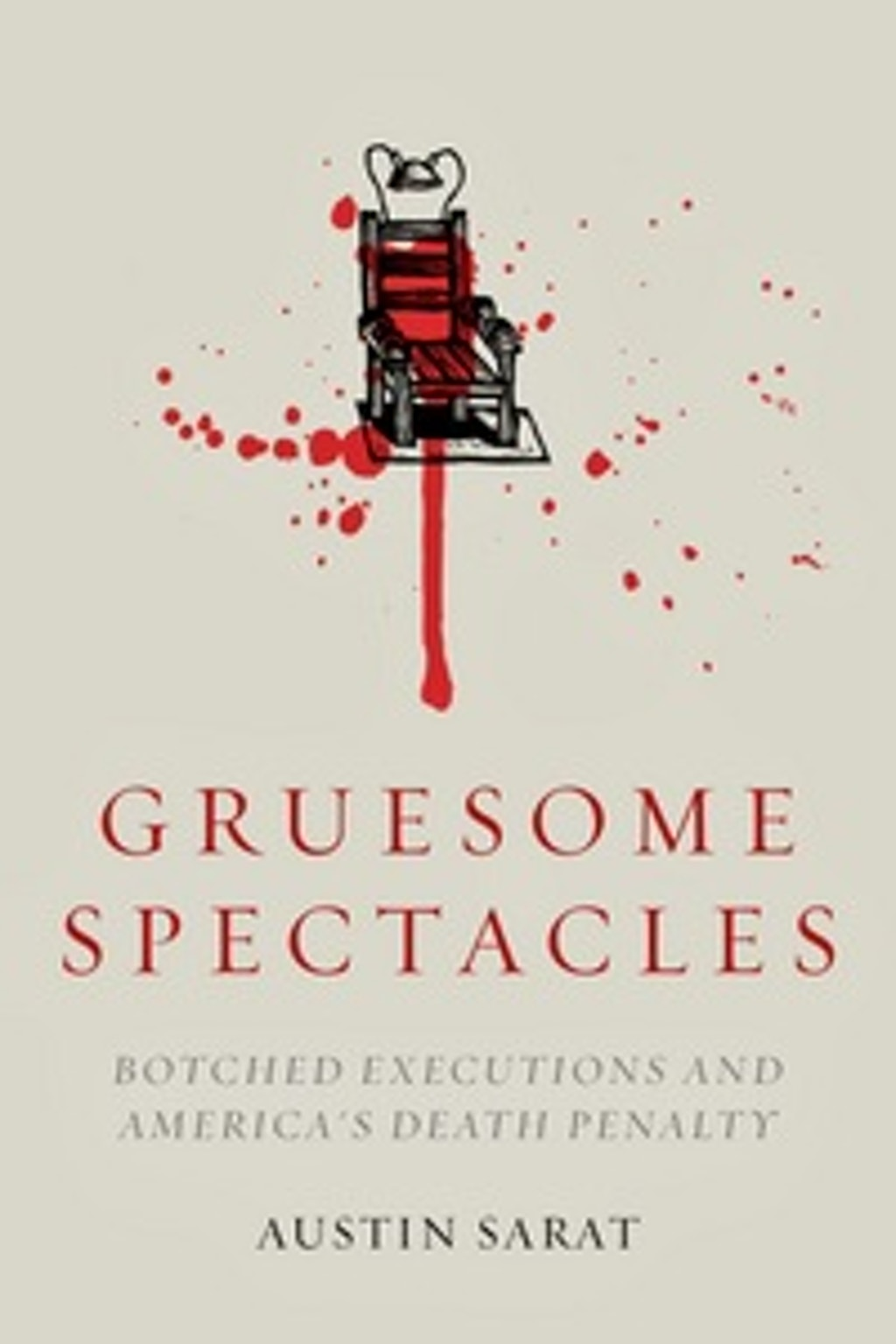 "BOOKS: ""Gruesome Spectacles"" Reveals the History of Botched Executions"