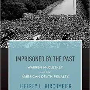 BOOKS: Imprisoned by the Past: Warren McCleskey and the American Death Penalty