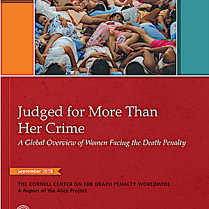"""Judged for More Than Her Crime"": New Report Examines Worldwide Use of Death Penalty Against Women"