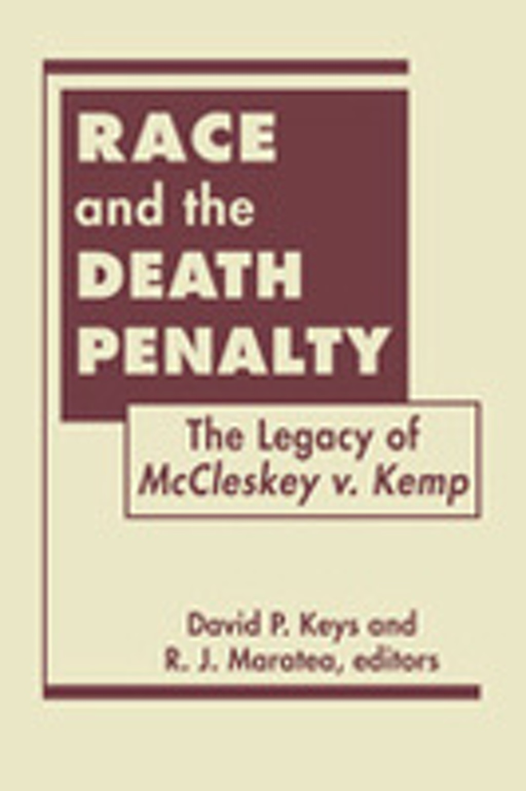 "BOOKS: ""Race and the Death Penalty: The Legacy of McCleskey v. Kemp"""