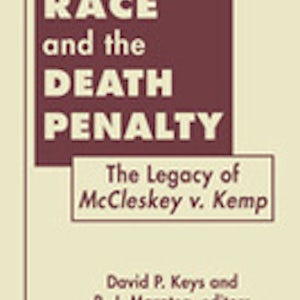 """BOOKS: """"Race and the Death Penalty: The Legacy of McCleskey v. Kemp"""""""