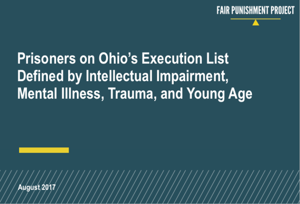 REPORT: Most of the 26 Prisoners Facing Execution in Ohio Through 2020 Severely Abused, Impaired, or Mentally Ill