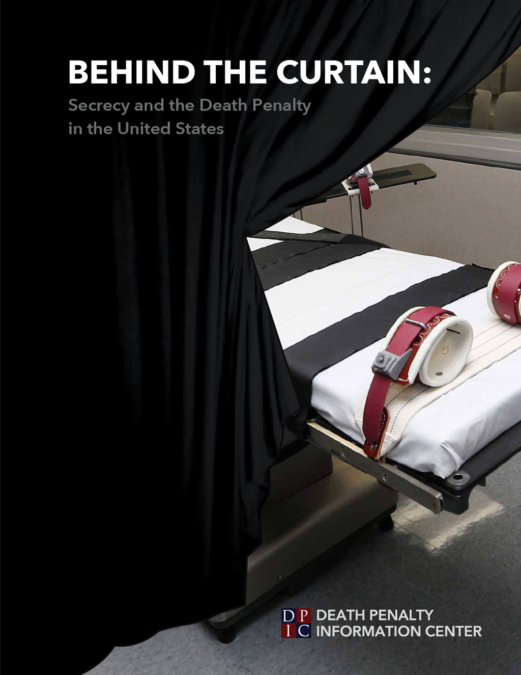 "DPIC Releases New Report, ""Behind the Curtain: Secrecy and the Death Penalty in the United States"""
