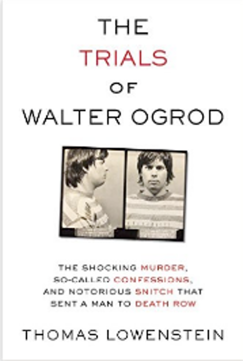 """BOOKS: """"The Trials of Walter Ogrod"""" Chronicles Pennsylvania Possible Innocence Case"""