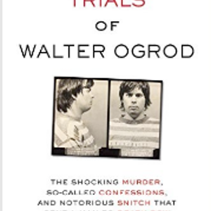"BOOKS: ""The Trials of Walter Ogrod"" Chronicles Pennsylvania Possible Innocence Case"