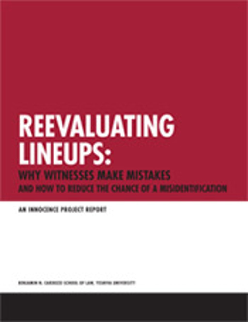 """NEW RESOURCES: """"Reevaluating Lineups: Why Witnesses Make Mistakes and How to Reduce the Chance of a Misidentification"""""""