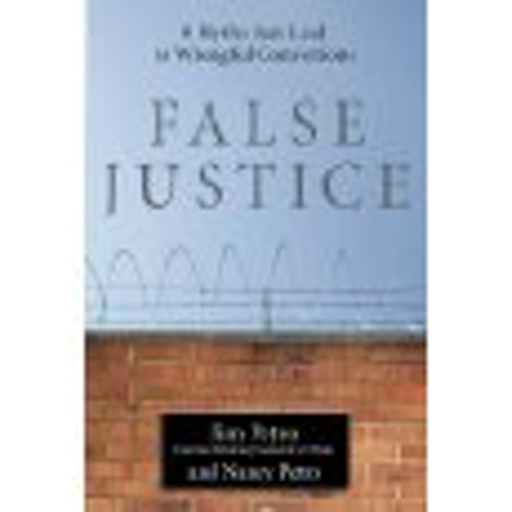 """BOOKS: """"False Justice: Eight Myths that Convict the Innocent"""""""