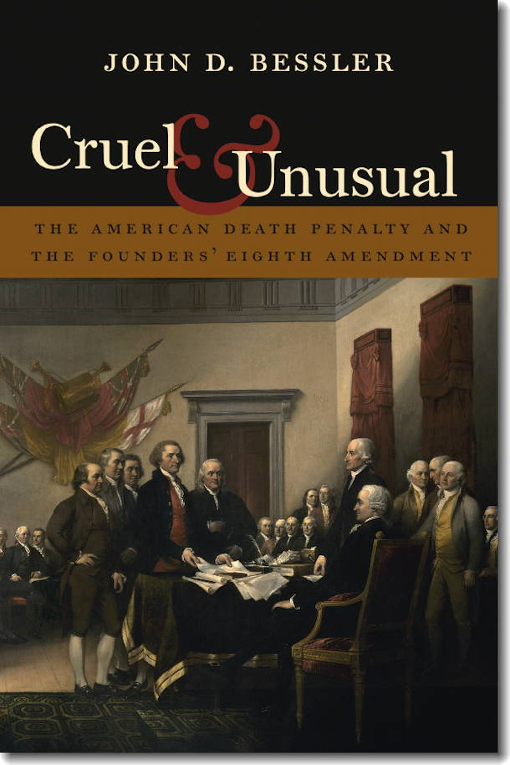 """BOOKS: """"Cruel and Unusual: The American Death Penalty and the Founders' Eighth Amendment"""""""