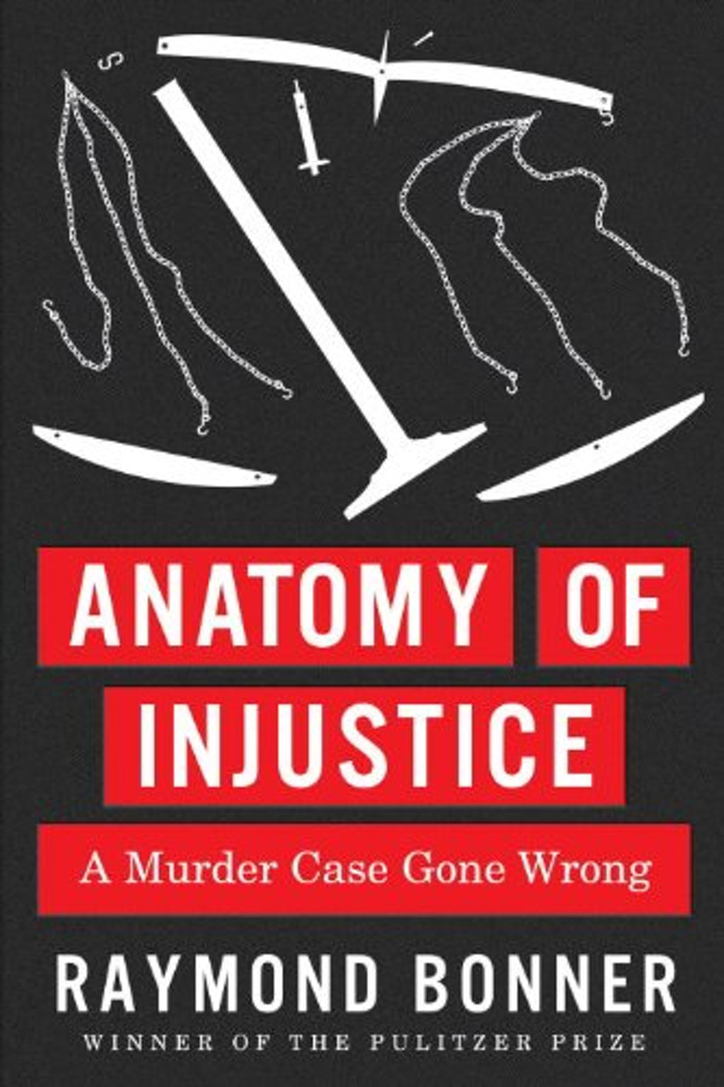 "BOOKS: ""Anatomy of Injustice: A Murder Case Gone Wrong"""