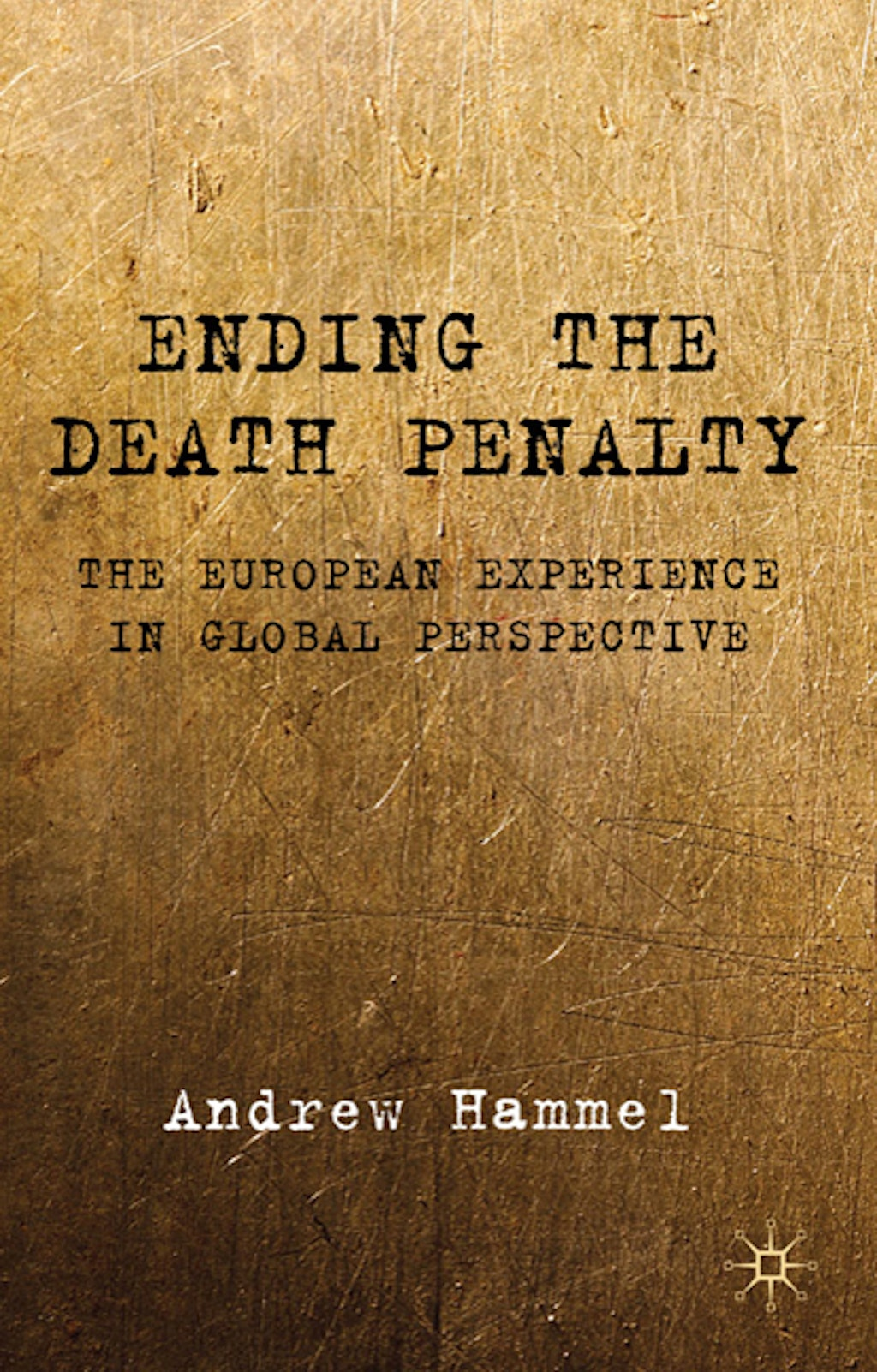 "BOOKS: ""Ending the Death Penalty: The European Experience in Global Perspective"""