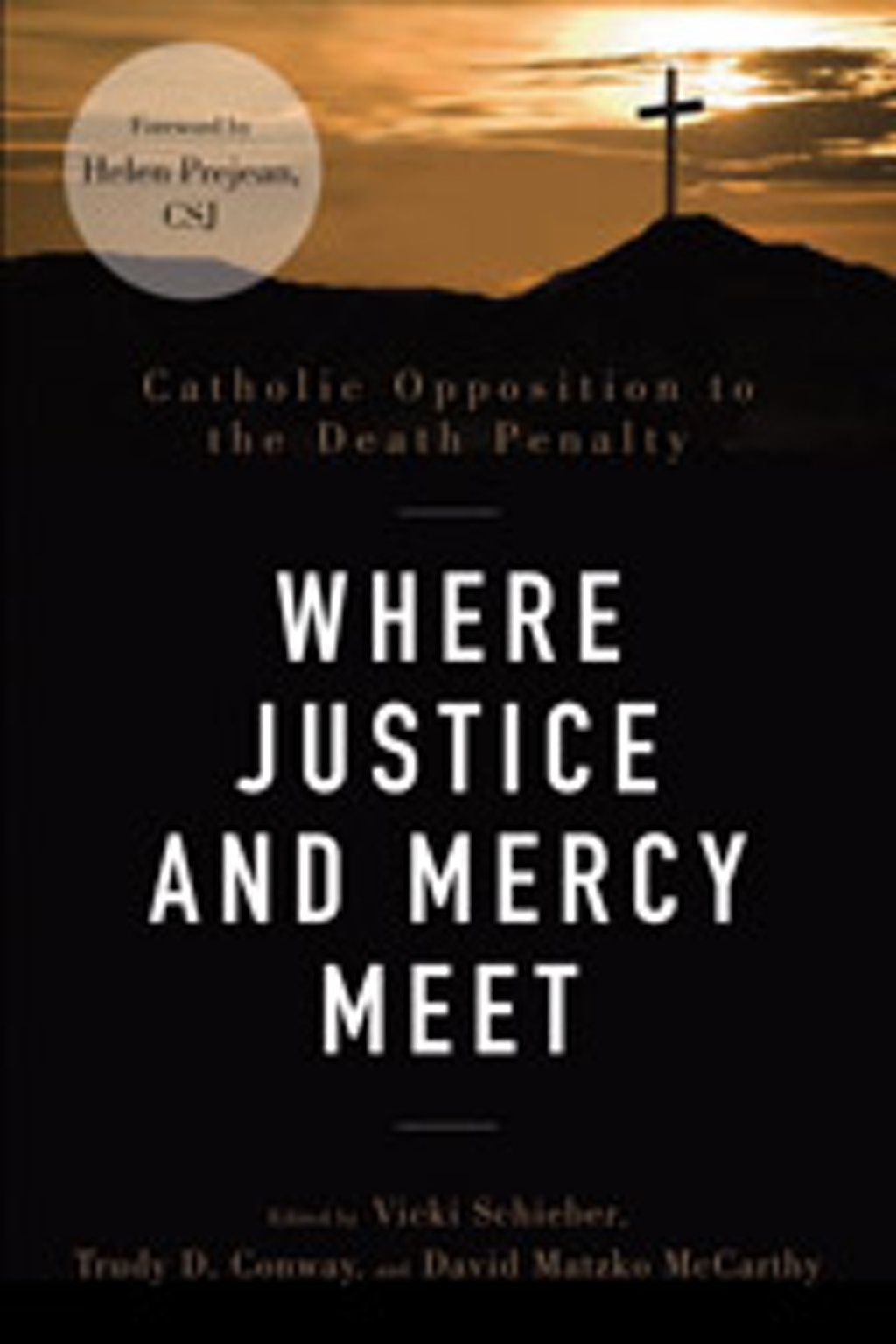 "BOOKS: ""Where Justice and Mercy Meet: Catholic Opposition to the Death Penalty"""