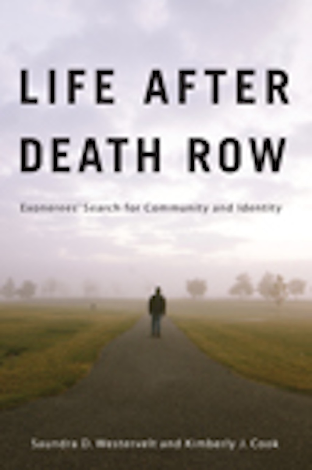 "BOOKS: ""Life After Death Row: Exonerees' Search for Community and Identity"""