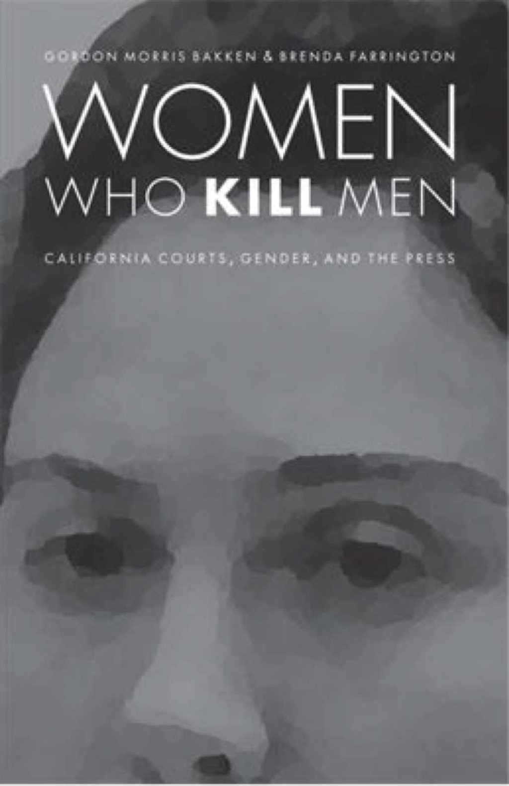 "BOOKS: ""Women Who Kill Men""--An Historical and Social Analysis"