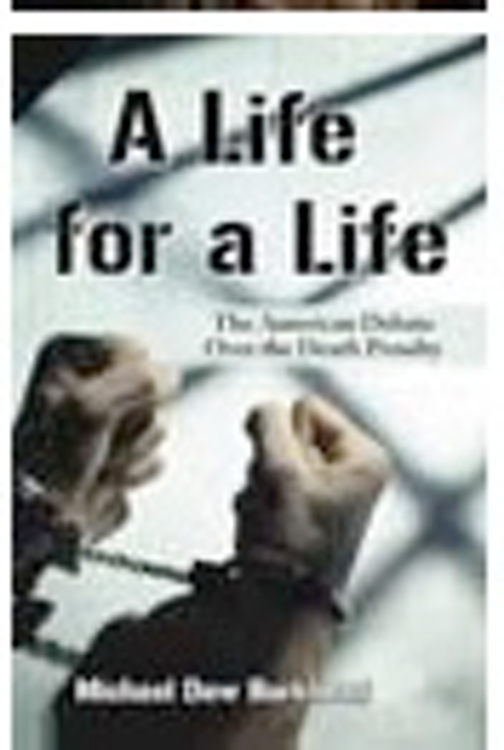 BOOKS: A Life for a Life--The American Debate Over the Death Penalty