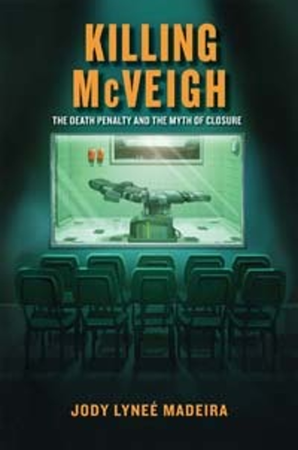 "BOOKS: ""Killing McVeigh: The Death Penalty and the Myth of Closure"""