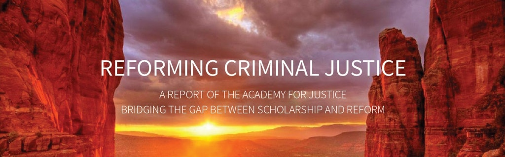 NEW RESOURCE: Academy for Justice Report on Reforming Criminal Justice Tackles the Death Penalty