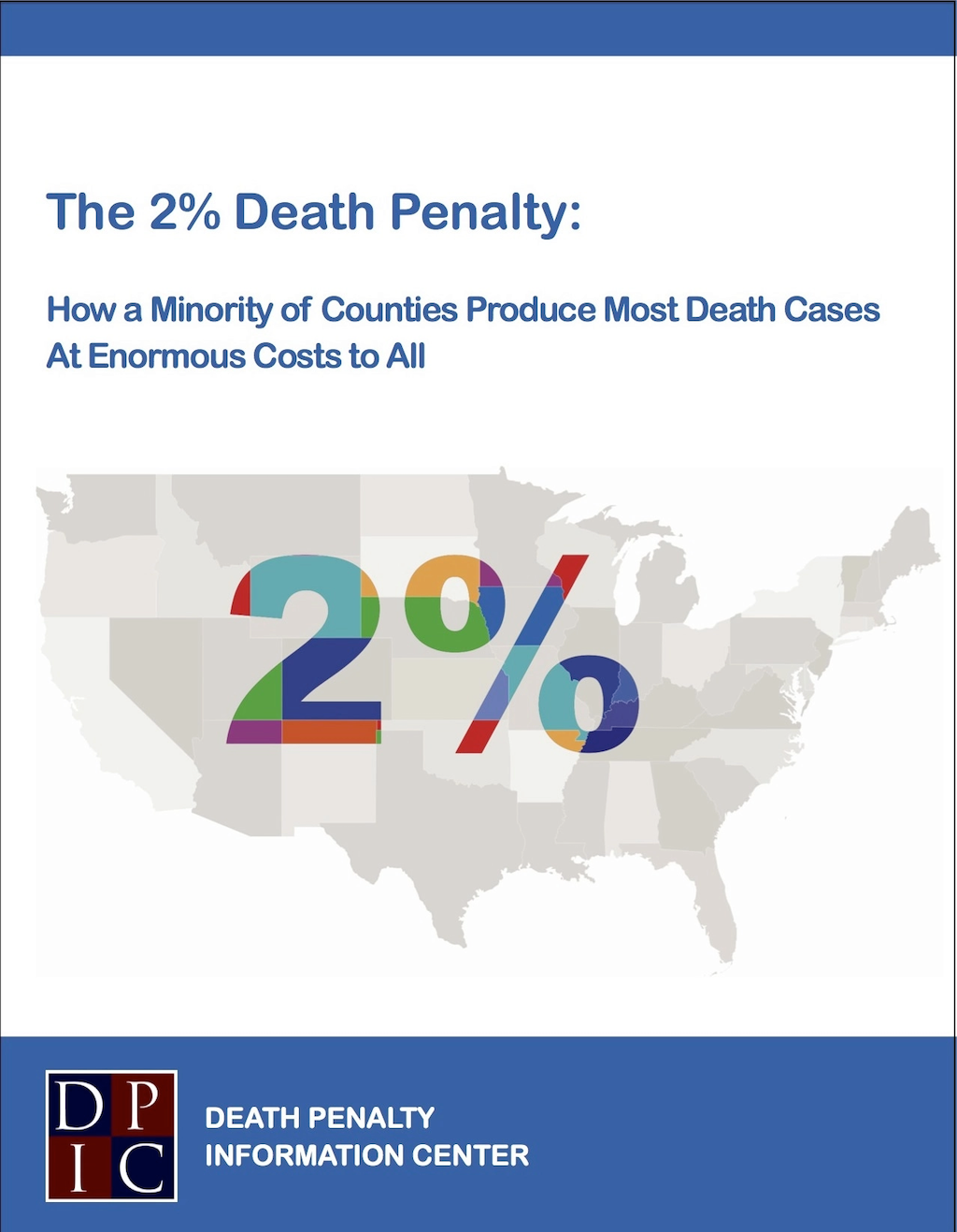 The 2% Death Penalty: How a Minority of Counties Produce Most Death Cases at Enormous Costs to All