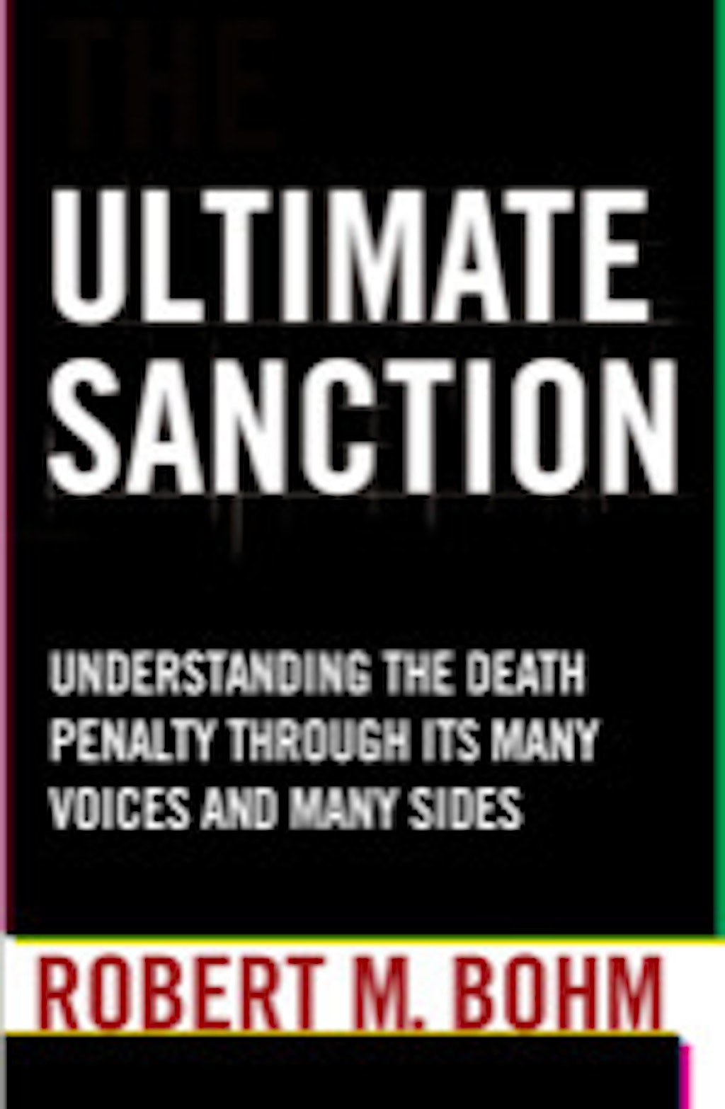 """BOOKS: """"The Ultimate Sanction"""" by Robert Bohm"""